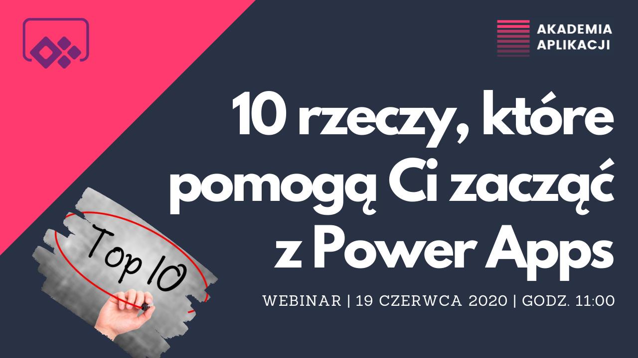 10 rzeczy, które pomogą Ci zacząć z Power Apps. Webinar